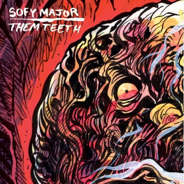 Sofy Major / Them Teeth