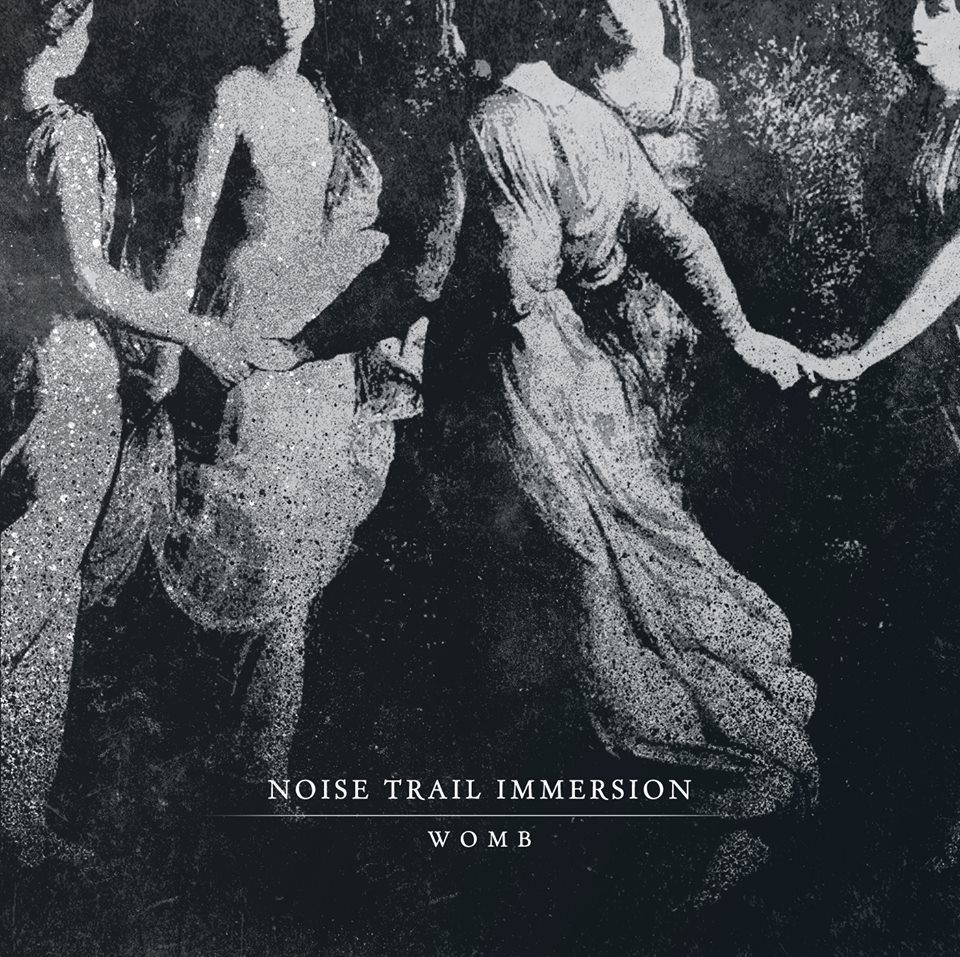 Noise Trail Immersion - Womb
