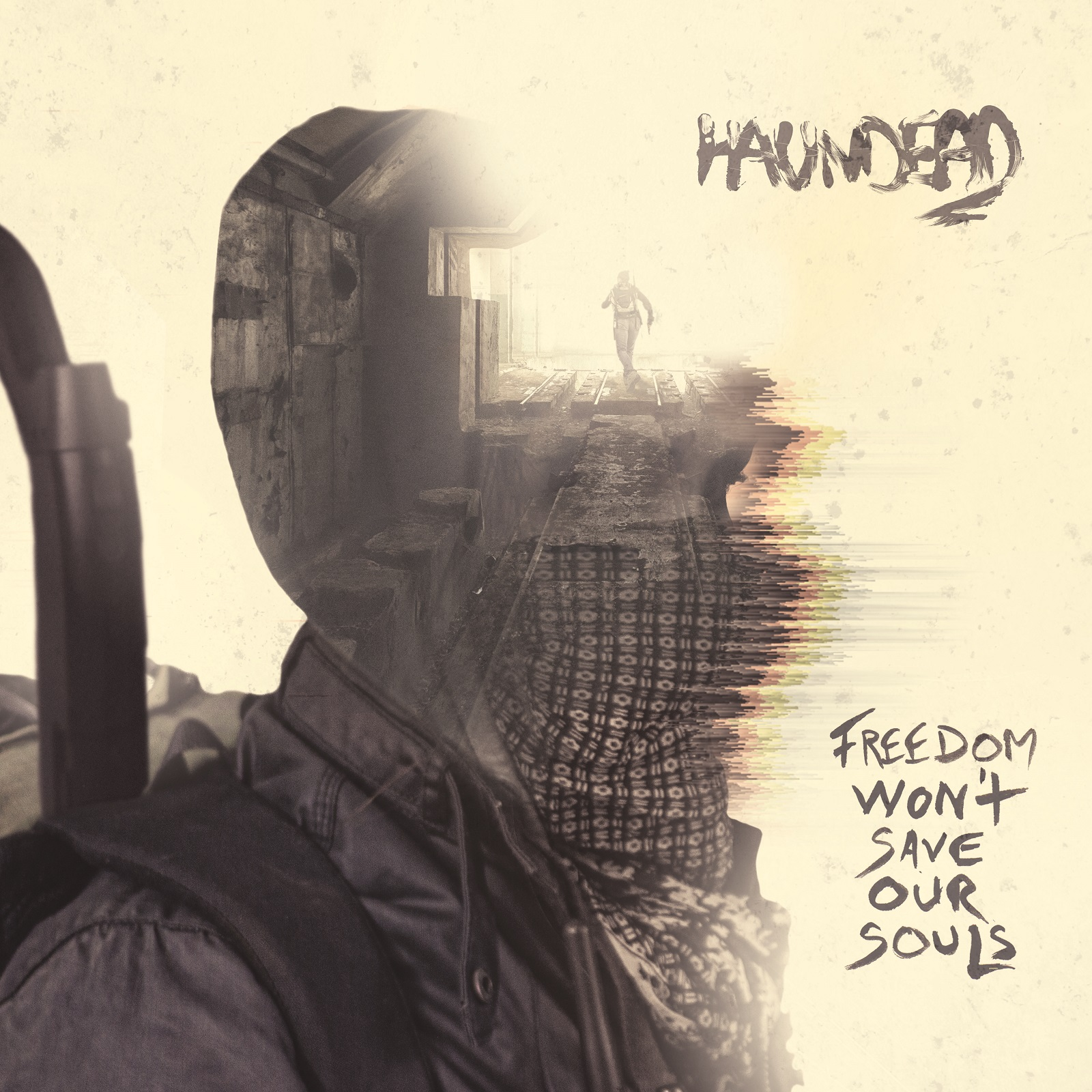 Haundead - Freedom Won't Save Our Souls